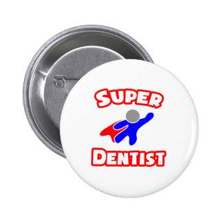 Super Dentist 2 Inch Round Button