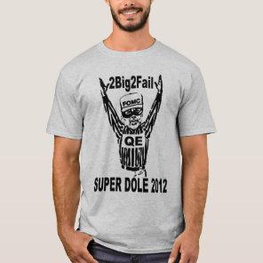 Super Dole 2012 Too Big To Fail T-Shirt