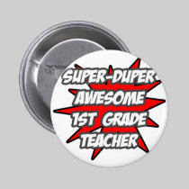 Super Duper Awesome 1st Grade Teacher 2 Inch Round Button
