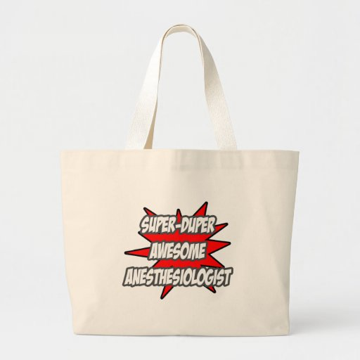 Super Duper Awesome Anesthesiologist Jumbo Tote Bag
