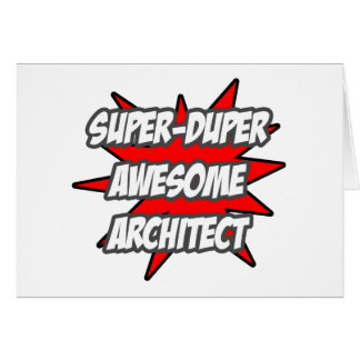 Super Duper Awesome Architect Greeting Card