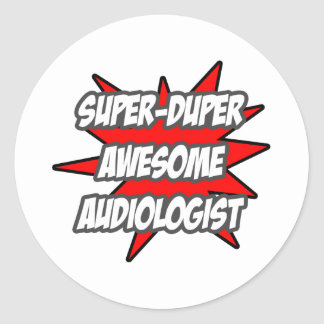 Super Duper Awesome Audiologist Classic Round Sticker