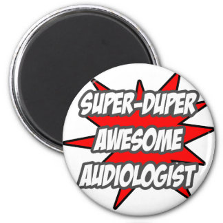 Super Duper Awesome Audiologist Magnet