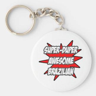 Super Duper Awesome Brazilian Keychain