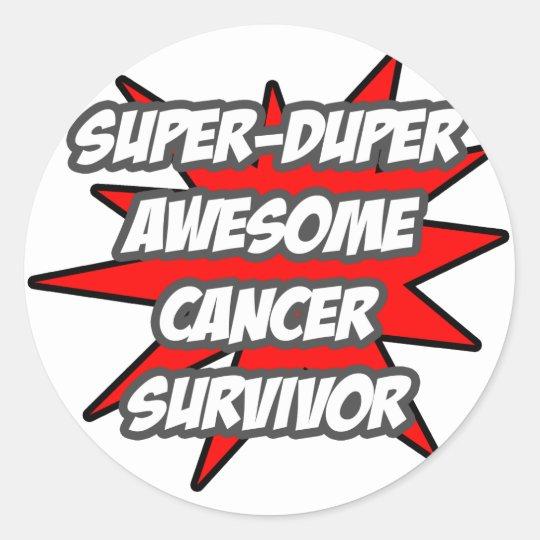 Super Duper Awesome Cancer Survivor Classic Round Sticker