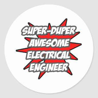 Super Duper Awesome Electrical Engineer Classic Round Sticker