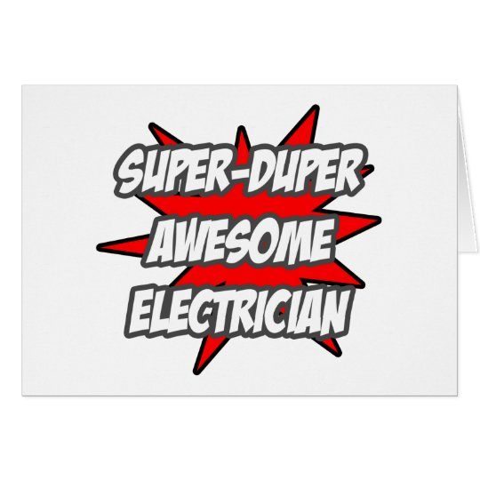 Super Duper Awesome Electrician Card