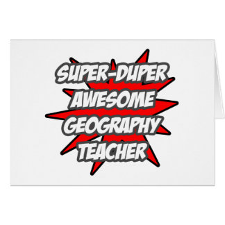 Super Duper Awesome Geography Teacher Card