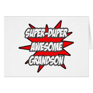Super Duper Awesome Grandson Card