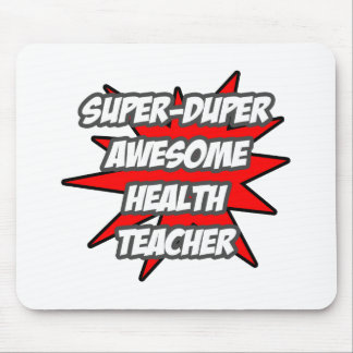 Super Duper Awesome Health Teacher Mouse Pad