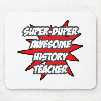 Super Duper Awesome History Teacher Mouse Pads