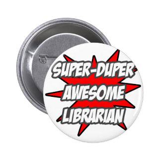 Super Duper Awesome Librarian Button