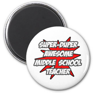 Super Duper Awesome Middle School Teacher 2 Inch Round Magnet