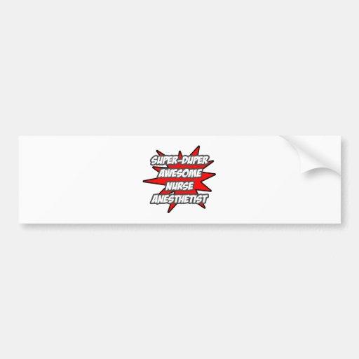 Super Duper Awesome Nurse Anesthetist Car Bumper Sticker