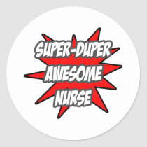 Super Duper Awesome Nurse Round Sticker