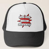 Super Duper Awesome Orthodontist Trucker Hat