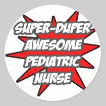Super Duper Awesome Pediatric Nurse Round Stickers