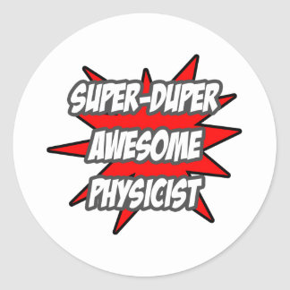 Super Duper Awesome Physicist Classic Round Sticker