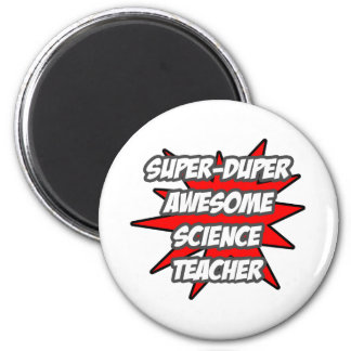 Super Duper Awesome Science Teacher 2 Inch Round Magnet