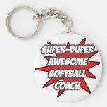 Super Duper Awesome Softball Coach Key Chain