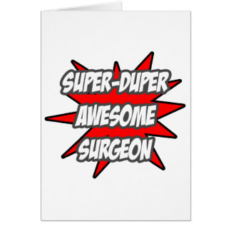 Super Duper Awesome Surgeon Card