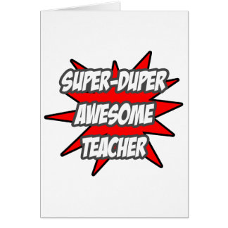 Super Duper Awesome Teacher Greeting Card