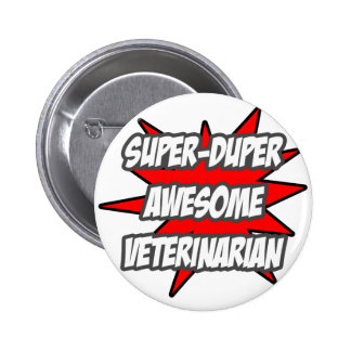 Super Duper Awesome Veterinarian Pin