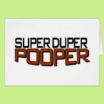 Super Duper Pooper Card