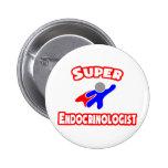 Super Endocrinologist Pinback Buttons