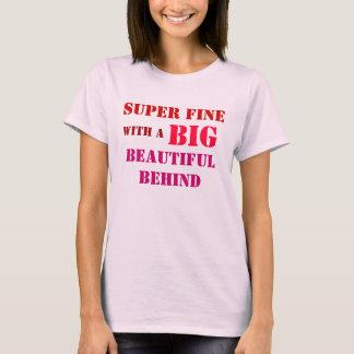 Super Fine Big Beautiful Behind T-Shirt