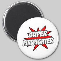 Super Firefighter Fridge Magnet