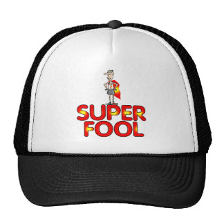 Super Fool Gifts For Him Trucker Hat