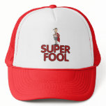 Super Fool Trucker Hat