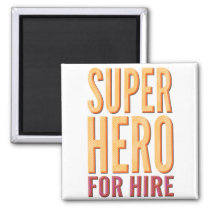 Super Hero For Hire Magnet