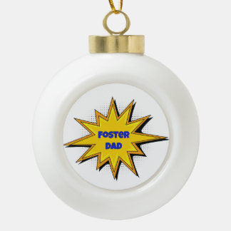 Super Hero Foster Dad Ceramic Ball Christmas Ornament