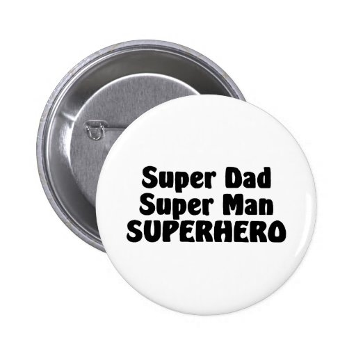 Super héroe estupendo del hombre del papá estupend pin redondo 5 cm