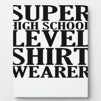 super high school level t-shirt.png display plaque