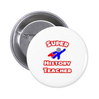Super History Teacher Pinback Buttons