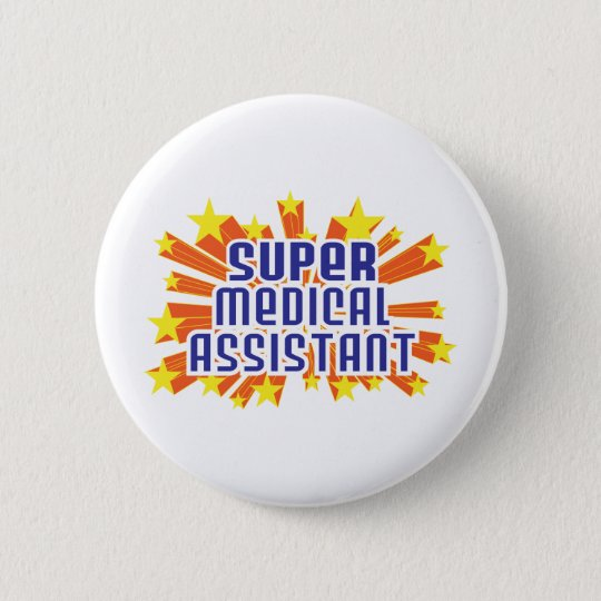 Super Medical Assistant Pinback Button