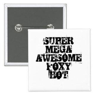 SUPER MEGA AWESOME FOXY HOT 2 INCH SQUARE BUTTON