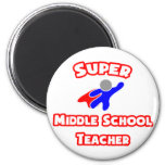 Super Middle School Teacher Refrigerator Magnet