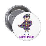 Super MoM! 2 Inch Round Button