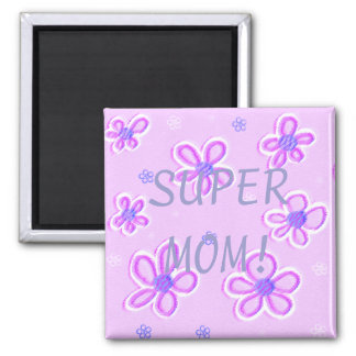 SUPER MOM! 2 INCH SQUARE MAGNET