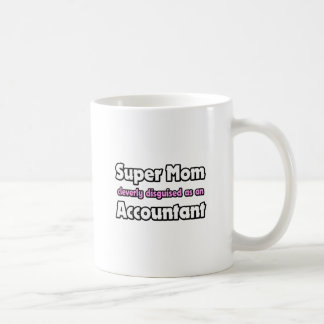 Super Mom ... Accountant Coffee Mug