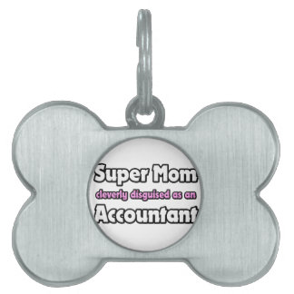 Super Mom ... Accountant Pet Name Tags