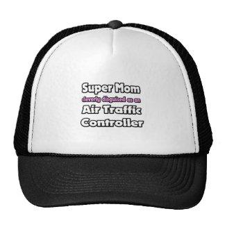 Super Mom ... Air Traffic Controller Trucker Hats