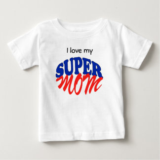 SUPER MOM BABY T-Shirt