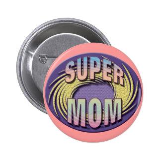 Super Mom button/pin Button
