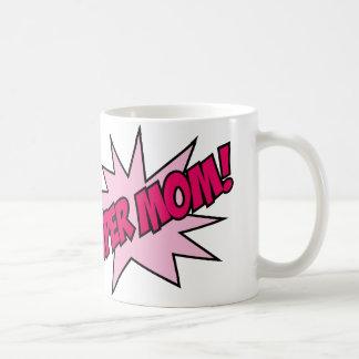 Super Mom! Coffee Mug