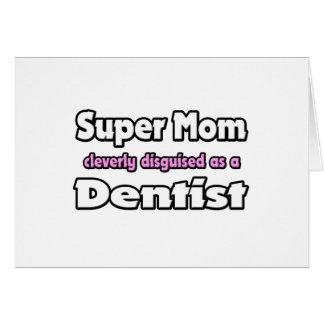 Super Mom Dentist Greeting Card